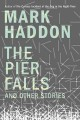 Go to record The pier falls : and other stories