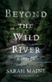 Go to record Beyond the wild river